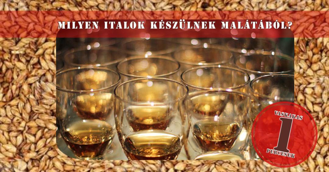 Milyen italok készülnek malátából?